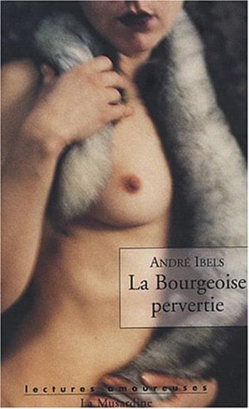 La Bourgeoise Pervertie d'André Ibels