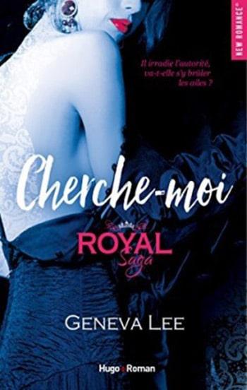 Royal Saga tome 4 : Cherche-moi de Geneva Lee