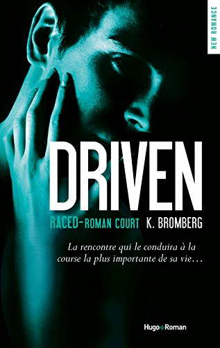 Driven tome 3.5 : Raced de K. Bromberg