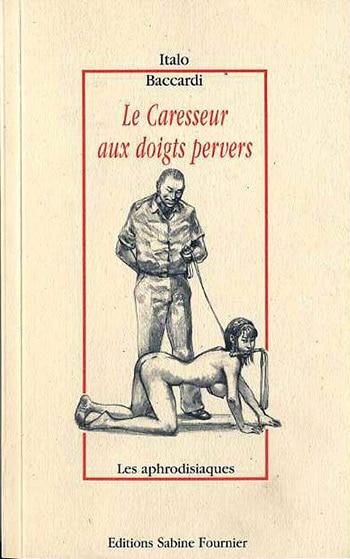 Le caresseur aux doigts pervers d'Italo Baccardi