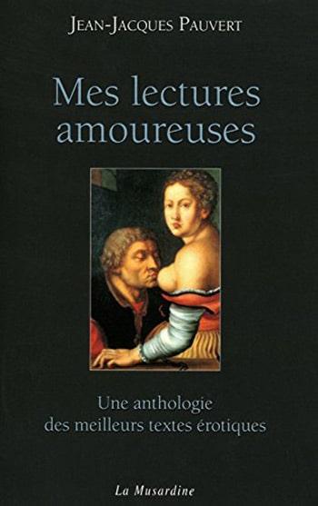 Mes Lectures Amoureuses de Jean-Jacques Pauvert