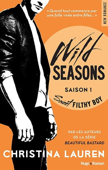 Wild Seasons Saison 1 Sweet filthy boy de Christina Lauren