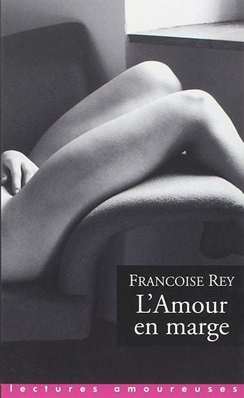 L'amour en marge de Françoise Rey