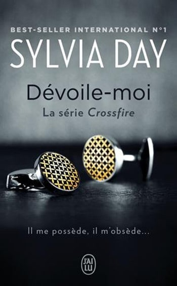 Crossfire - tome 1 : Dévoile-moi de Sylvia Day