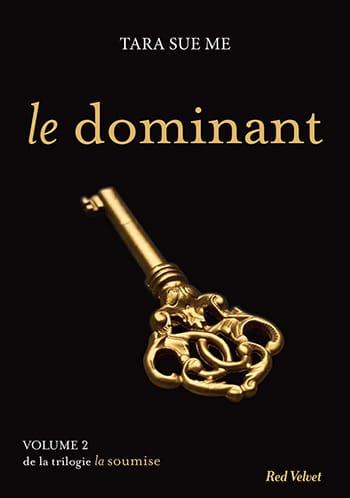 La Soumise, volume 2 : Le Dominant de Tara Sue Me