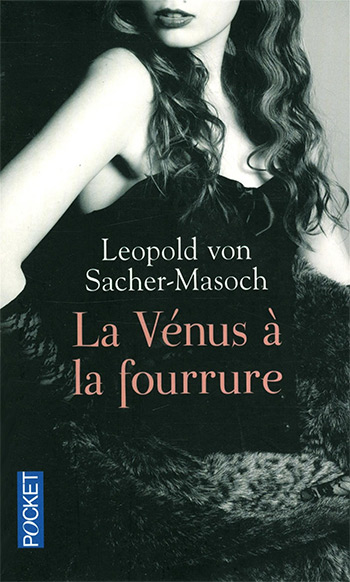 La Vénus à la fourrure de Léopold von Sacher-Masoch