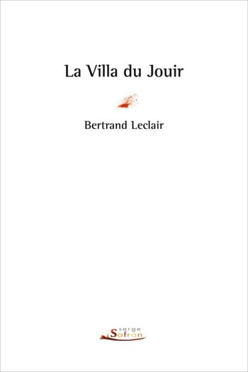 La villa du jouir de Bertrand Leclair